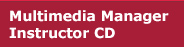 Mutlimedia Manager Instructor CD